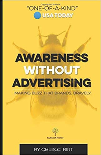 Awareness Without Advertising: Making Buzz That Brands. Bravely.